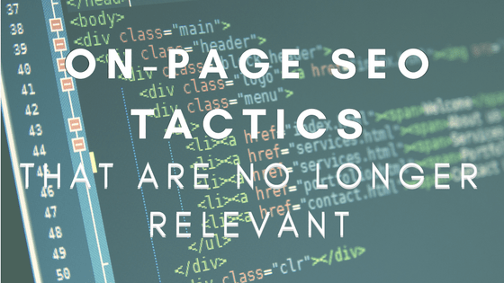 On-Page SEO Tactics That Are No Longer Relevant